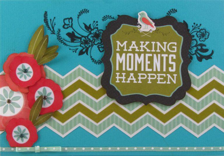 Making moments happen